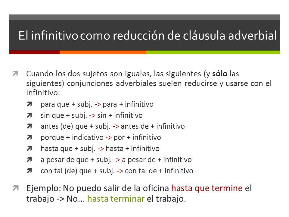 El infinitivo como reducción de cláusula adverbial