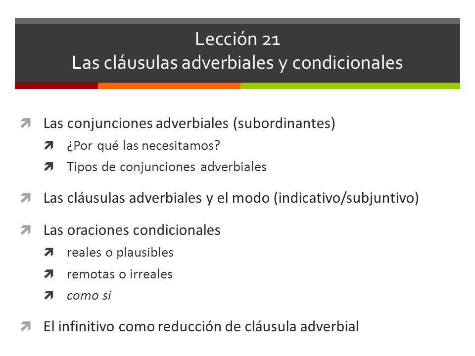 Lección 21 Las cláusulas adverbiales y condicionales