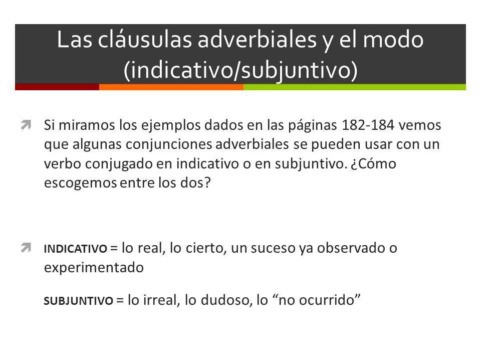 Las cláusulas adverbiales y el modo (indicativo/subjuntivo)