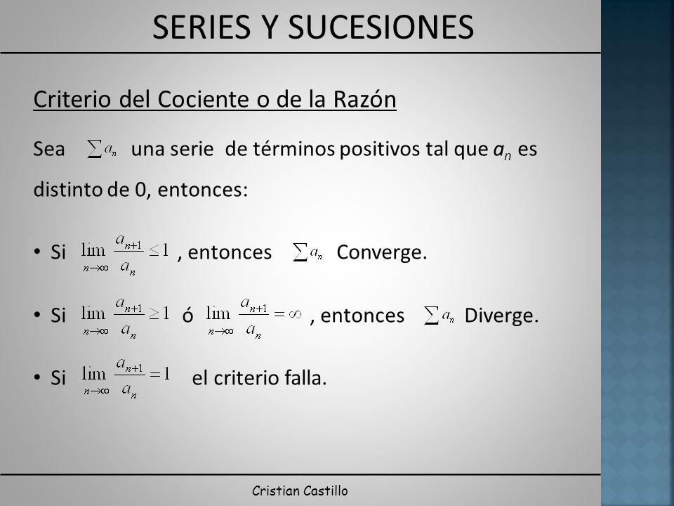 Criterio del Cociente o de la Razón