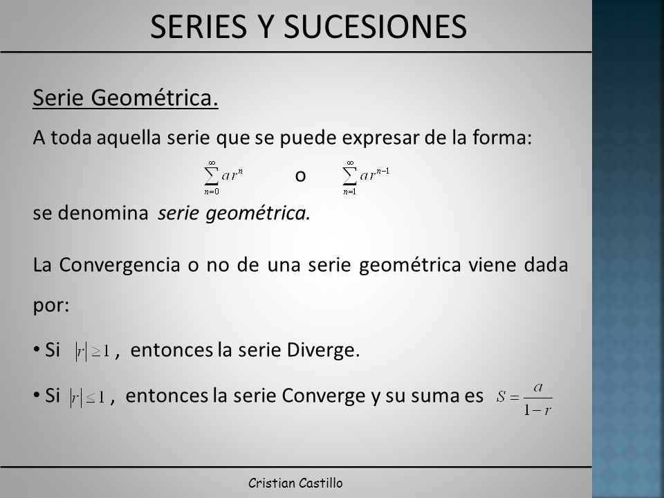 Serie Geométrica. A toda aquella serie que se puede expresar de la forma: o. se denomina serie geométrica.