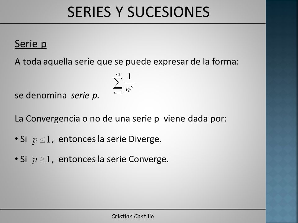 Serie p A toda aquella serie que se puede expresar de la forma: