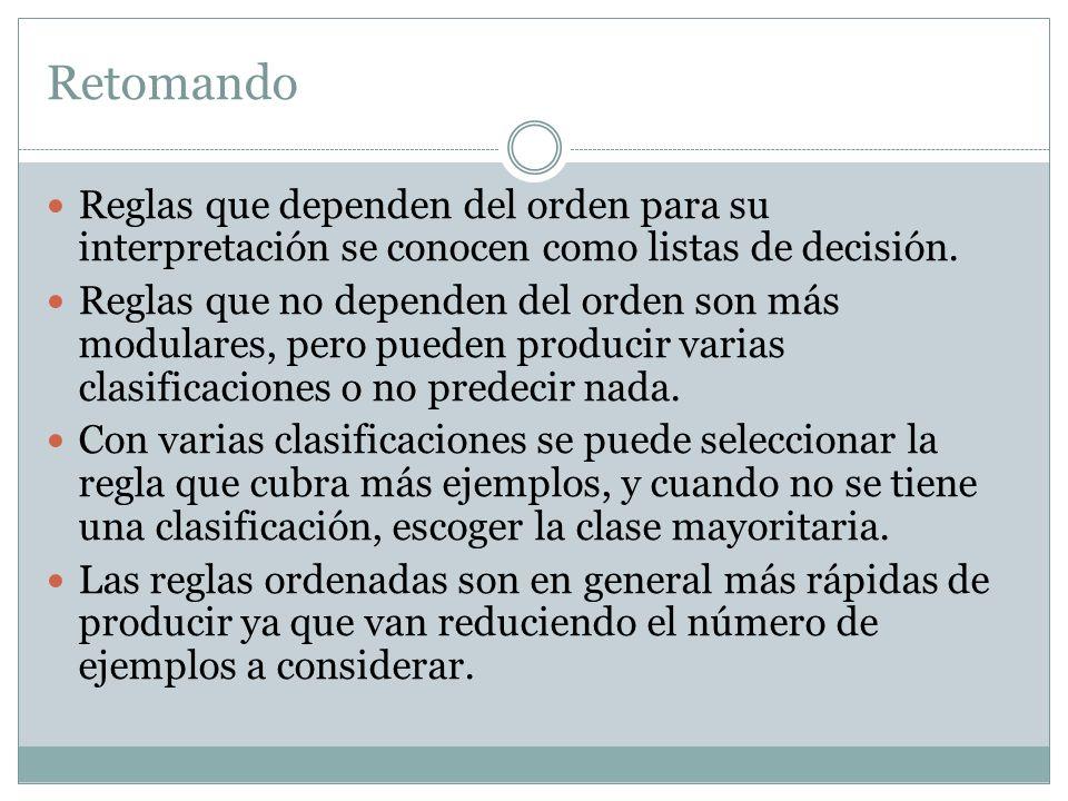 Retomando Reglas que dependen del orden para su interpretación se conocen como listas de decisión.
