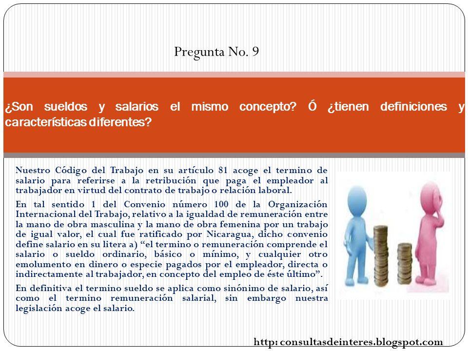 Pregunta No. 9 ¿Son sueldos y salarios el mismo concepto Ó ¿tienen definiciones y características diferentes