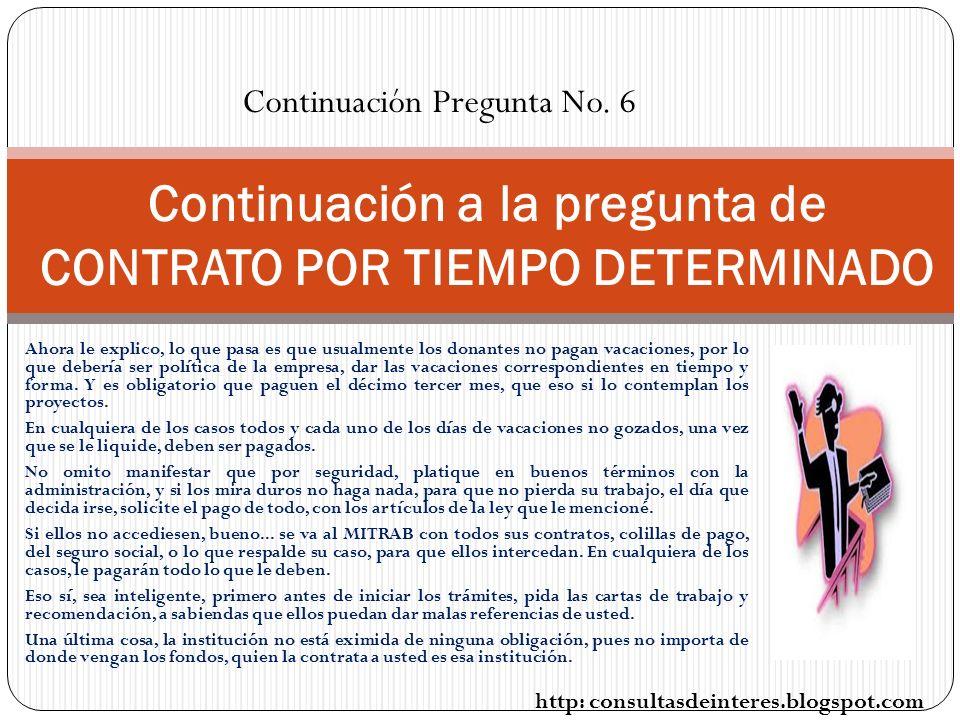 Continuación a la pregunta de CONTRATO POR TIEMPO DETERMINADO