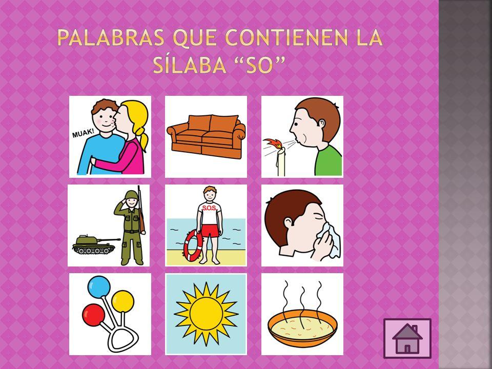 Palabras que contienen la sílaba so