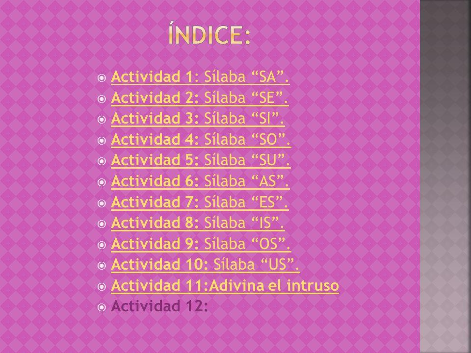 Índice: Actividad 1: Sílaba SA . Actividad 2: Sílaba SE .