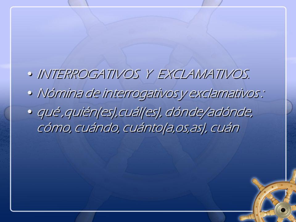 INTERROGATIVOS Y EXCLAMATIVOS.