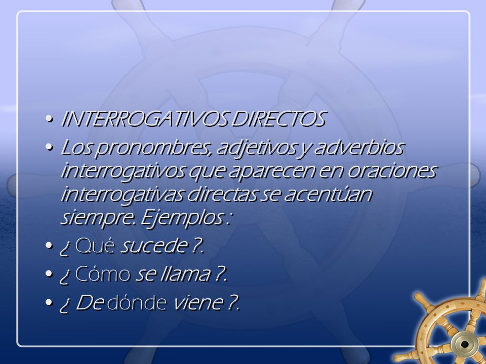 INTERROGATIVOS DIRECTOS