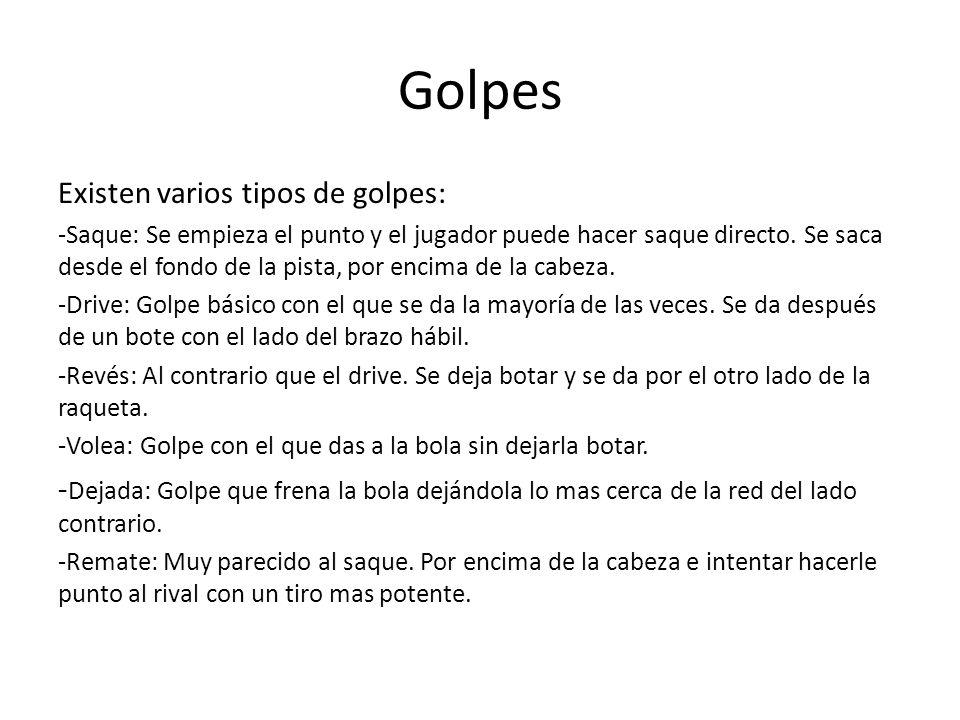 Golpes Existen varios tipos de golpes: