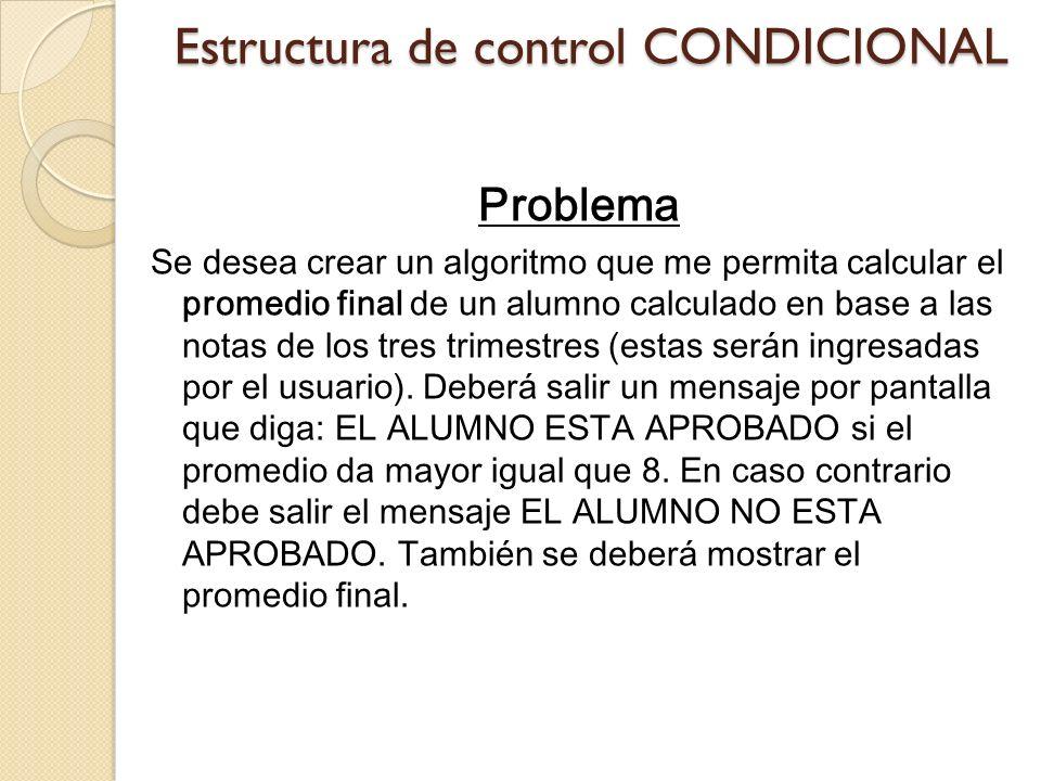 Estructura de control CONDICIONAL