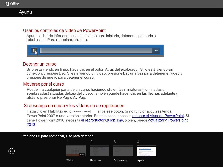 Ayuda Ayuda Usar los controles de vídeo de PowerPoint Detener un curso
