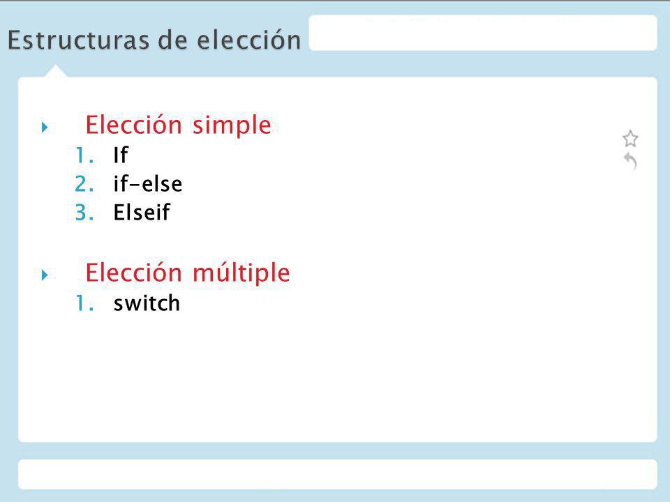 Estructuras de elección