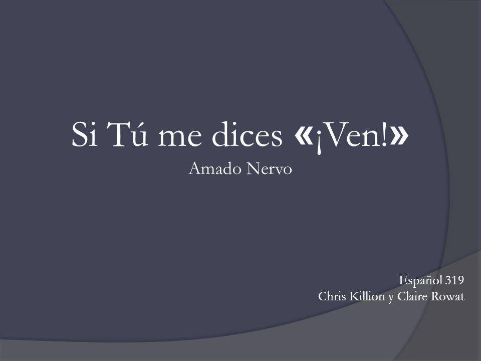 Si Tú me dices «¡Ven!» Amado Nervo Español 319