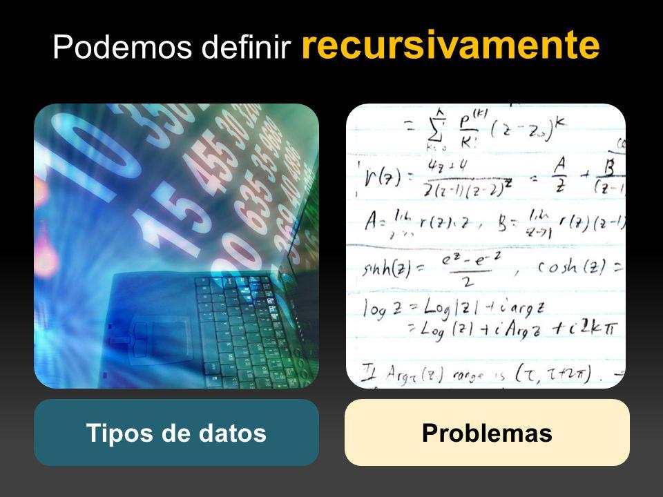 Podemos definir recursivamente