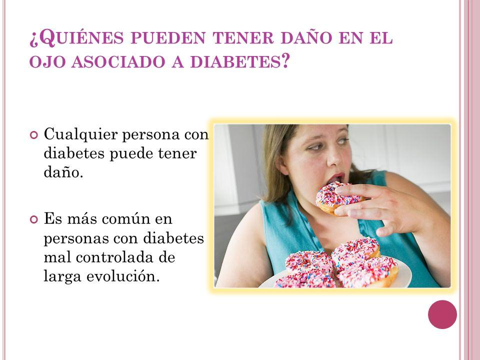 ¿Quiénes pueden tener daño en el ojo asociado a diabetes