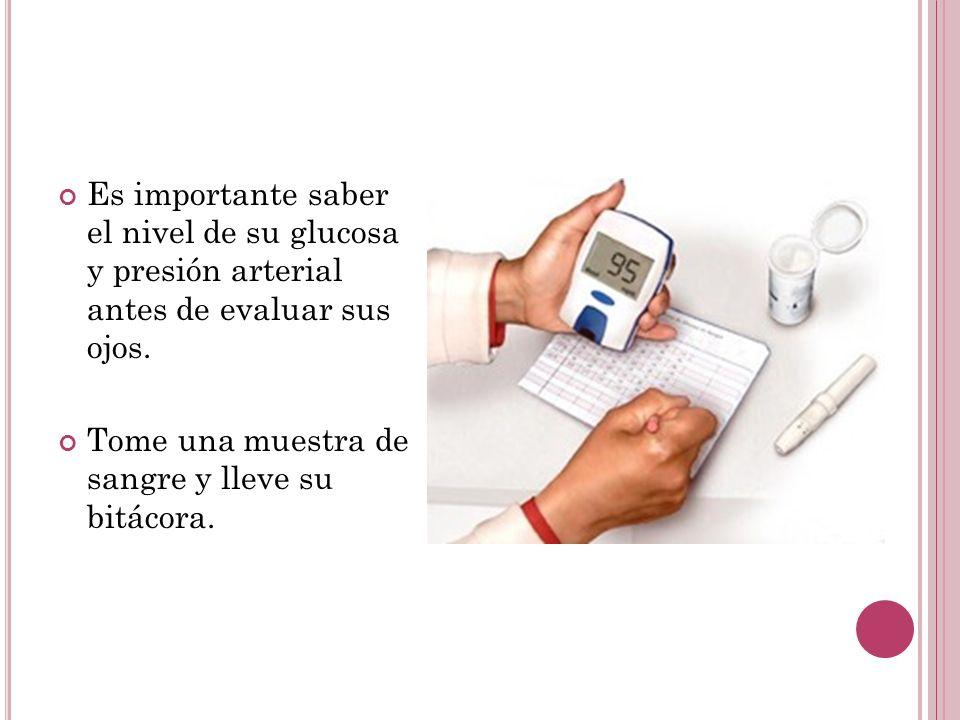 Es importante saber el nivel de su glucosa y presión arterial antes de evaluar sus ojos.