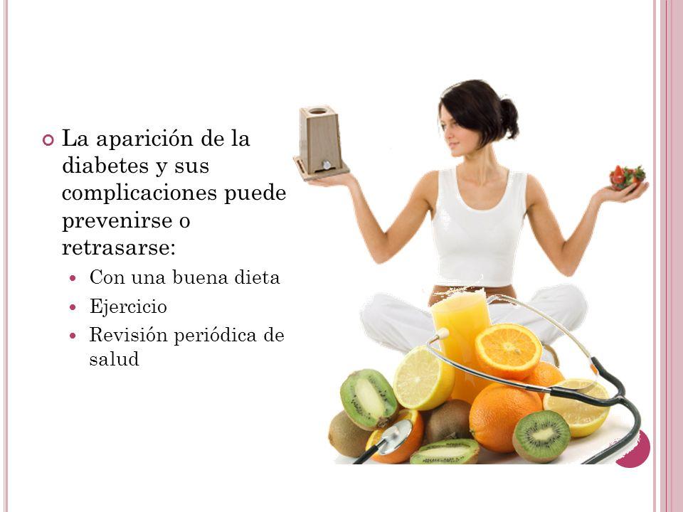 La aparición de la diabetes y sus complicaciones puede prevenirse o retrasarse: