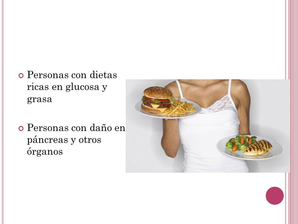 Personas con dietas ricas en glucosa y grasa