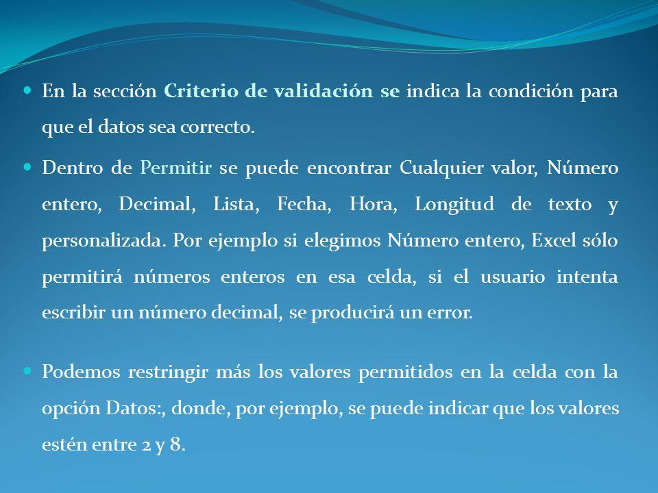 En la sección Criterio de validación se indica la condición para que el datos sea correcto.