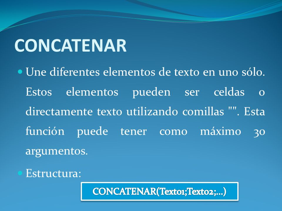 CONCATENAR(Texto1;Texto2;...)