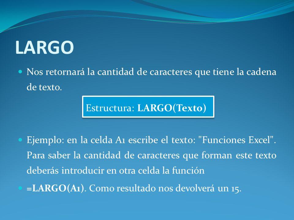 LARGO Estructura: LARGO(Texto)