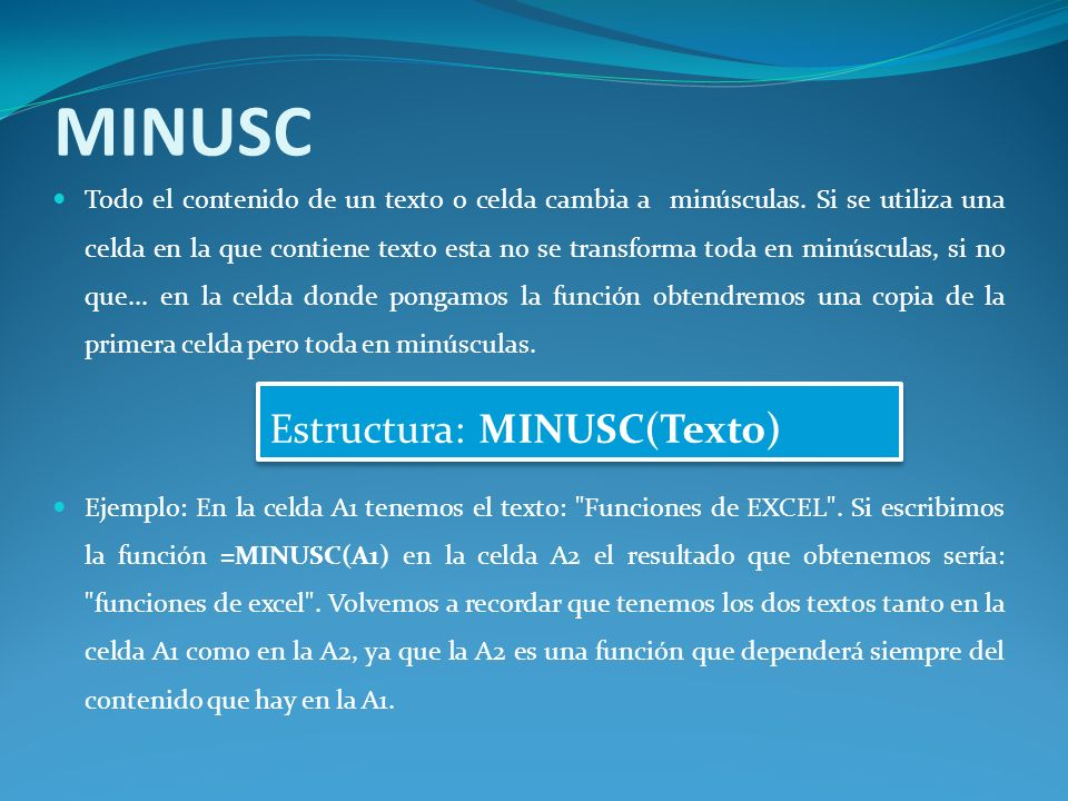 MINUSC Estructura: MINUSC(Texto)