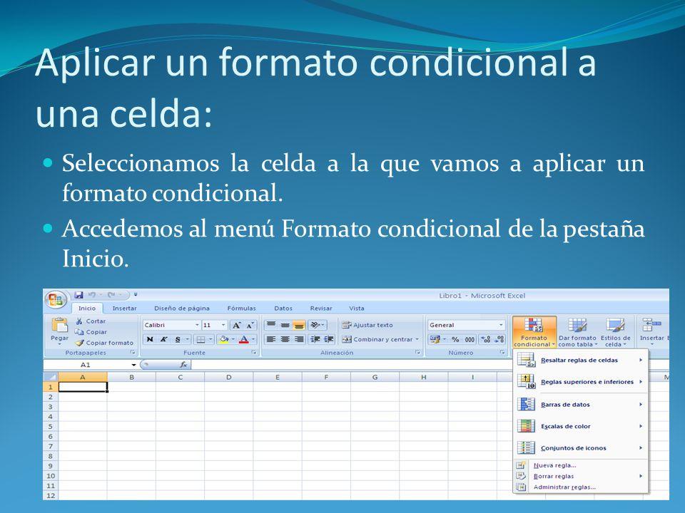 Aplicar un formato condicional a una celda: