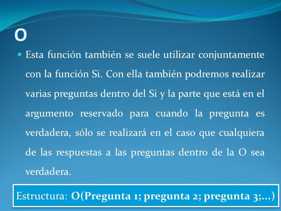 O Estructura: O(Pregunta 1; pregunta 2; pregunta 3;...)