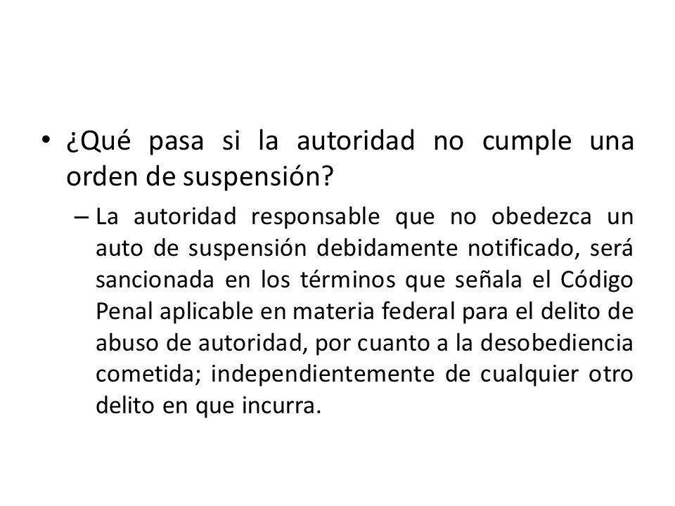 ¿Qué pasa si la autoridad no cumple una orden de suspensión