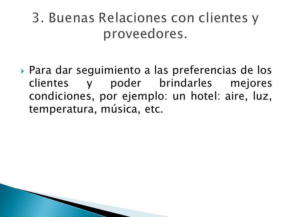 3. Buenas Relaciones con clientes y proveedores.