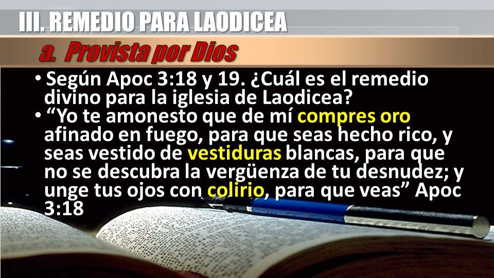 III. REMEDIO PARA LAODICEA a. Provista por Dios