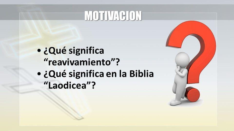 MOTIVACION ¿Qué significa reavivamiento