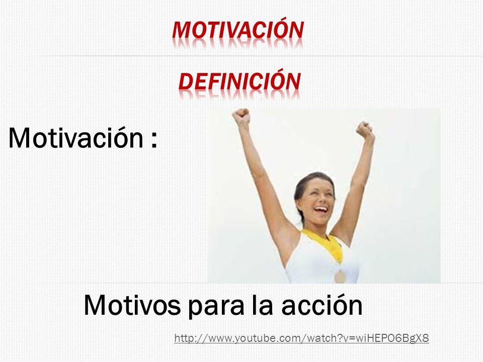 Motivación : Motivos para la acción definición