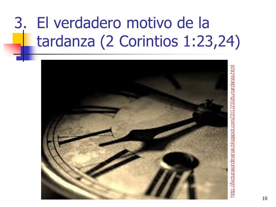 El verdadero motivo de la tardanza (2 Corintios 1:23,24)