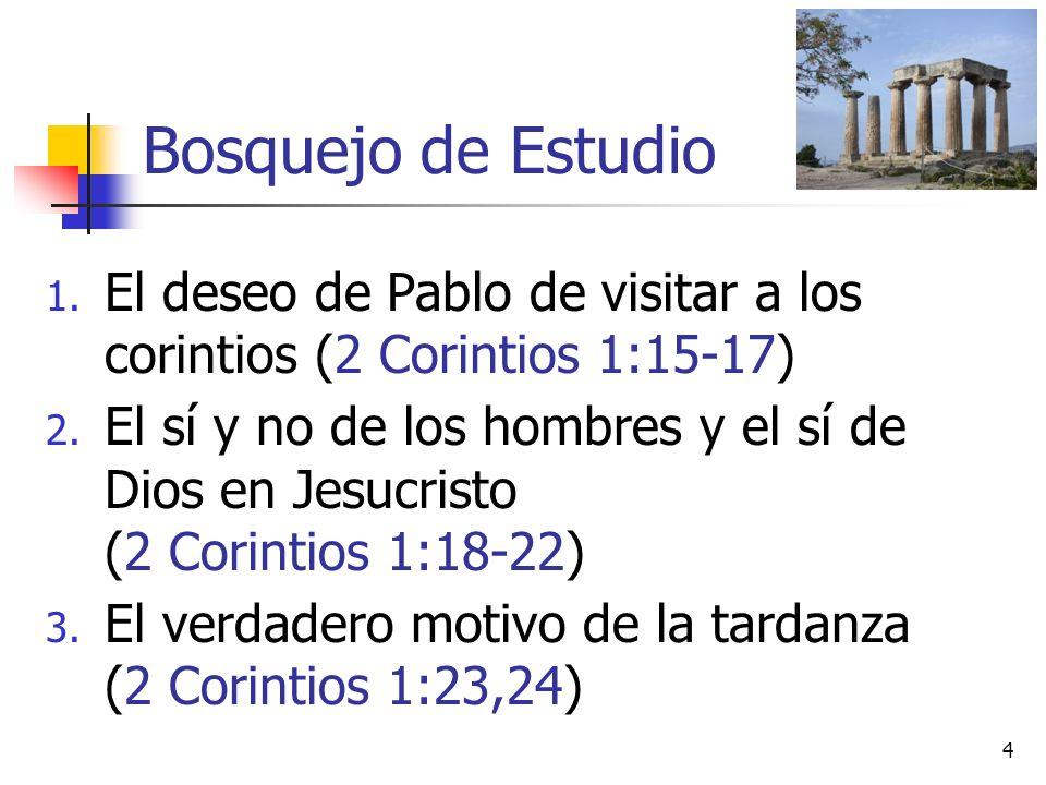 Bosquejo de Estudio El deseo de Pablo de visitar a los corintios (2 Corintios 1:15-17)