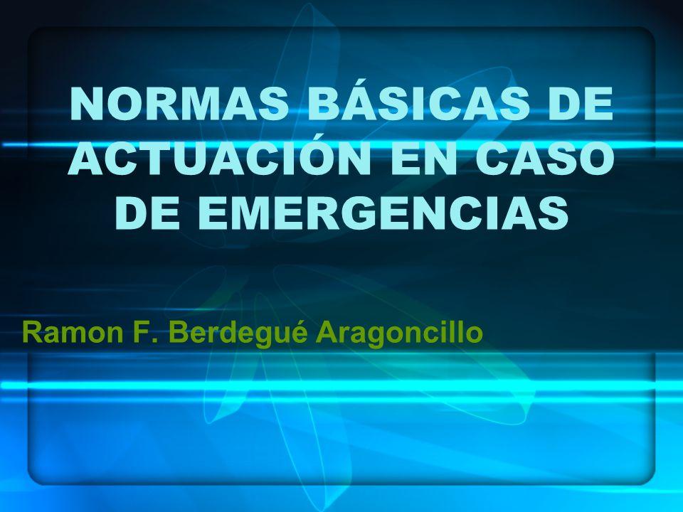 NORMAS BÁSICAS DE ACTUACIÓN EN CASO DE EMERGENCIAS