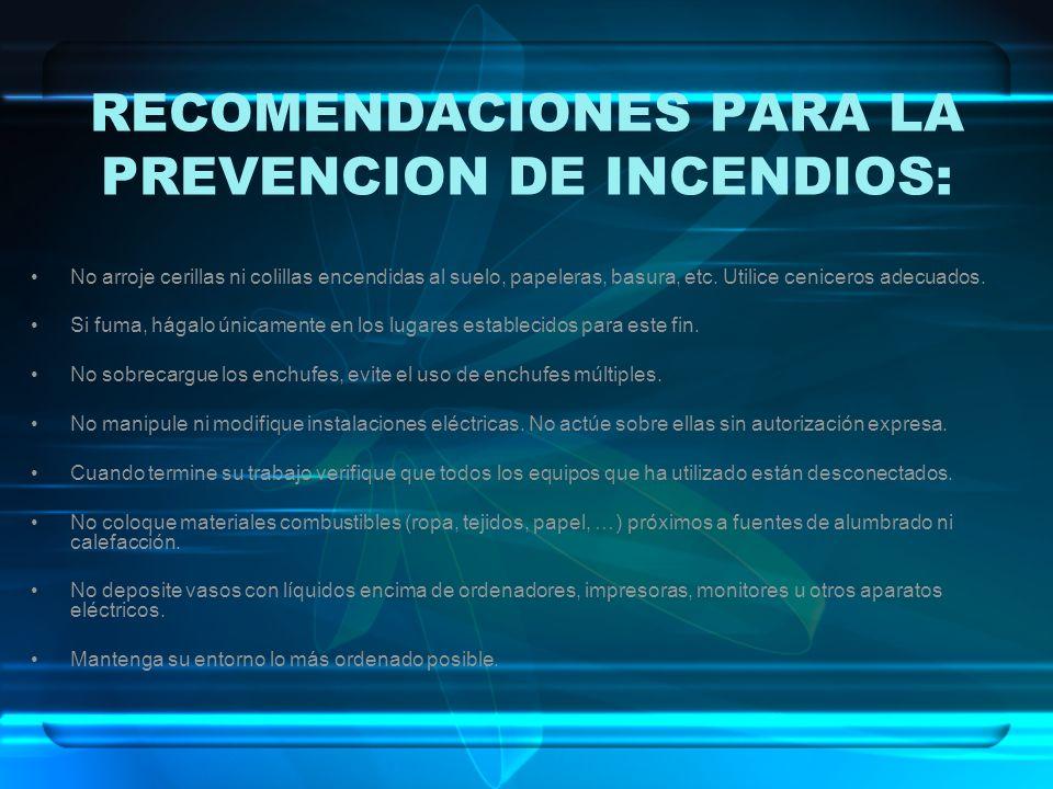 RECOMENDACIONES PARA LA PREVENCION DE INCENDIOS: