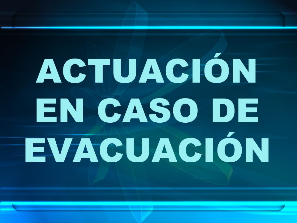 ACTUACIÓN EN CASO DE EVACUACIÓN