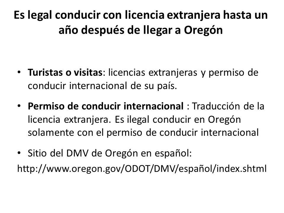 Es legal conducir con licencia extranjera hasta un año después de llegar a Oregón