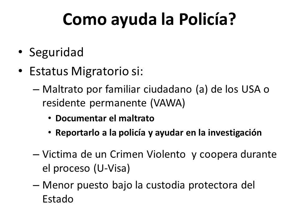 Como ayuda la Policía Seguridad Estatus Migratorio si: