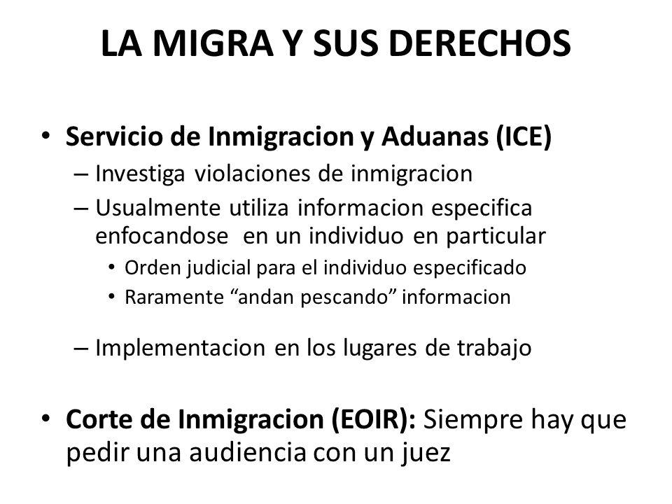 LA MIGRA Y SUS DERECHOS Servicio de Inmigracion y Aduanas (ICE)