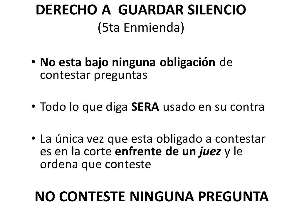 DERECHO A GUARDAR SILENCIO (5ta Enmienda)