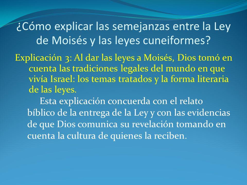 ¿Cómo explicar las semejanzas entre la Ley de Moisés y las leyes cuneiformes