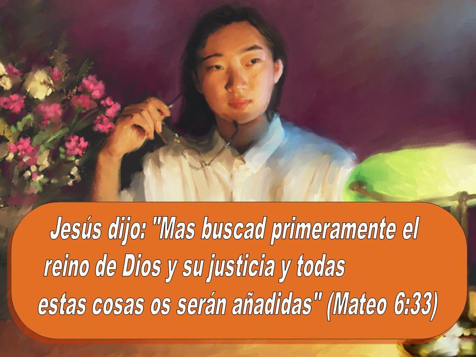 Jesús dijo: Mas buscad primeramente el