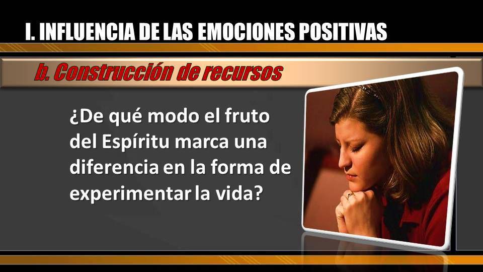 I. INFLUENCIA DE LAS EMOCIONES POSITIVAS