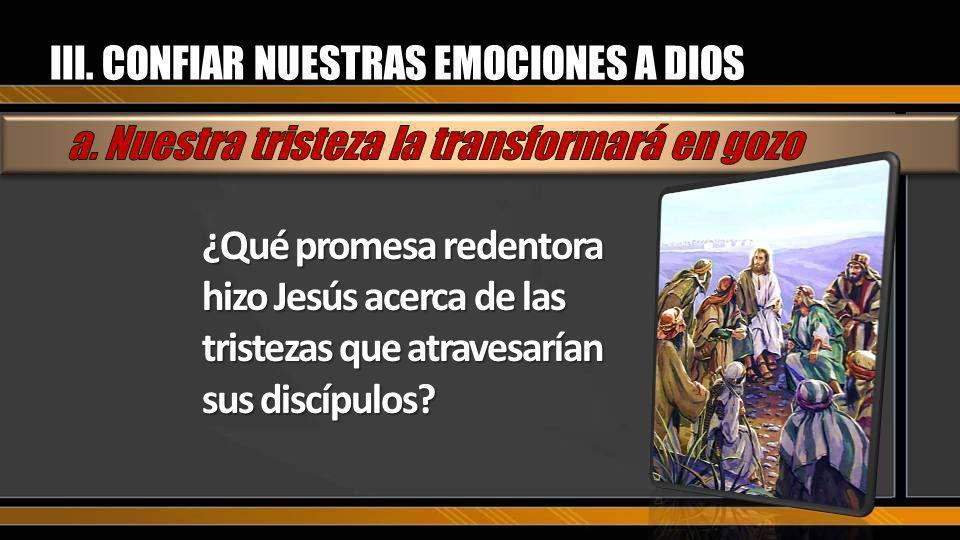 III. CONFIAR NUESTRAS EMOCIONES A DIOS