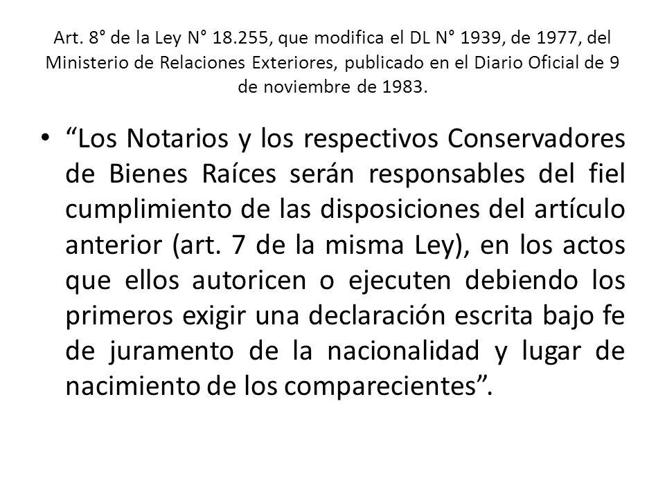 Art. 8° de la Ley N° 18.255, que modifica el DL N° 1939, de 1977, del Ministerio de Relaciones Exteriores, publicado en el Diario Oficial de 9 de noviembre de 1983.
