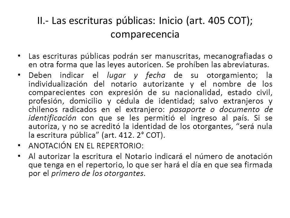 II.- Las escrituras públicas: Inicio (art. 405 COT); comparecencia