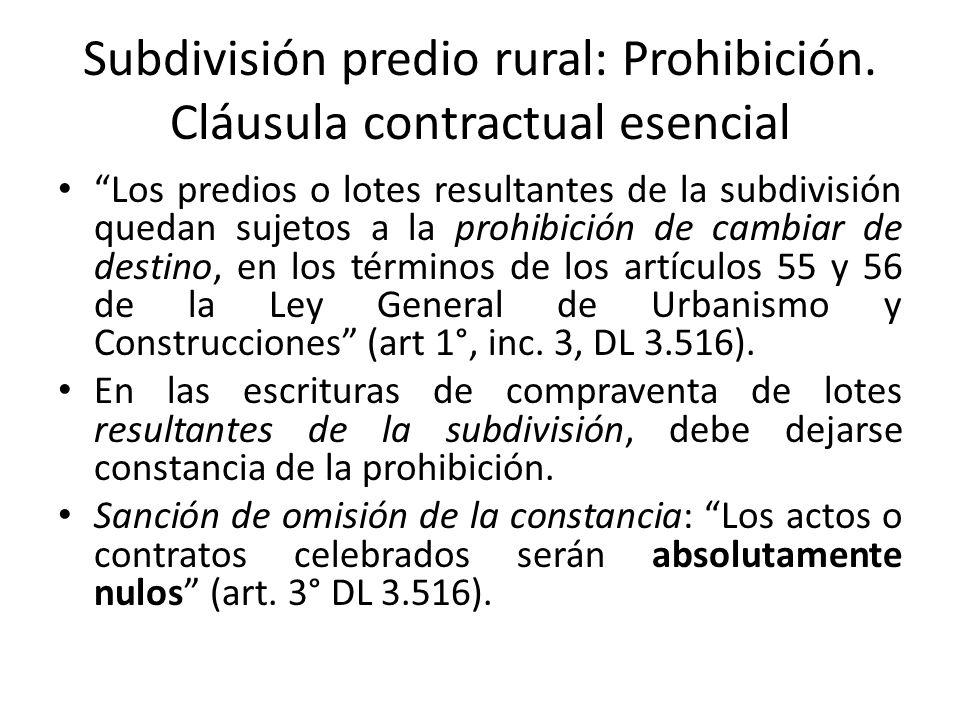 Subdivisión predio rural: Prohibición. Cláusula contractual esencial